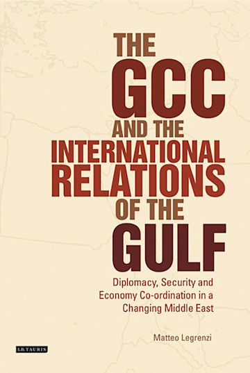 The GCC and the International Relations of the Gulf cover