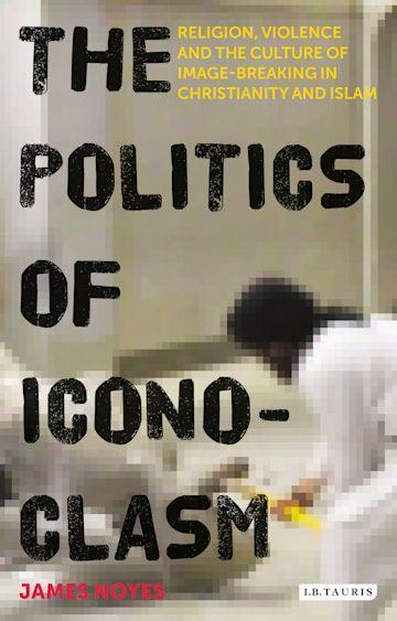 The Politics of Iconoclasm cover