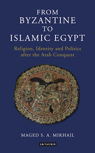 From Byzantine to Islamic Egypt cover