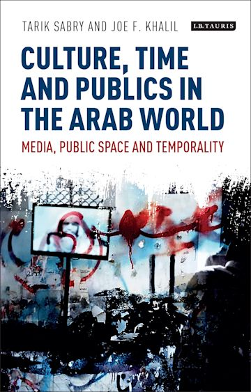 Culture, Time and Publics in the Arab World cover