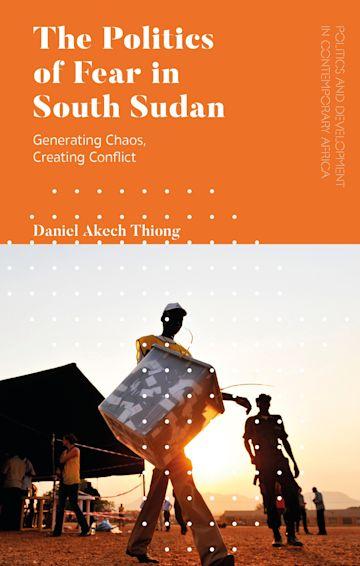 The Politics of Fear in South Sudan cover