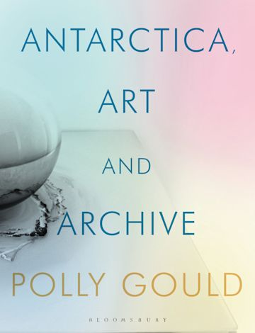 Antarctica, Art and Archive cover