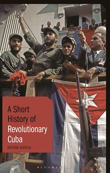 A Short History of Revolutionary Cuba cover