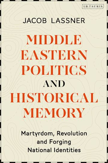 Middle Eastern Politics and Historical Memory cover