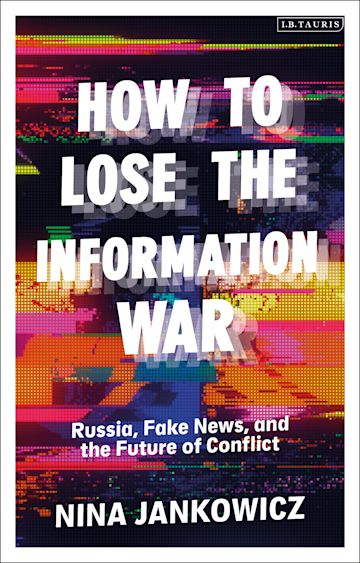 How to Lose the Information War cover