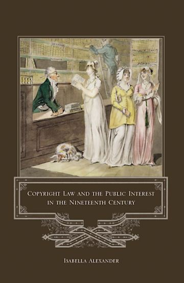 Copyright Law and the Public Interest in the Nineteenth Century cover