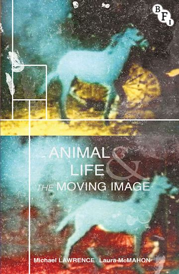 Animal Life and the Moving Image cover