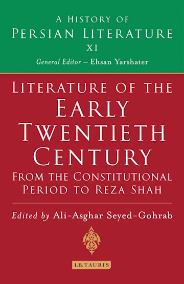 Literature of the Early Twentieth Century: From the Constitutional Period to Reza Shah cover