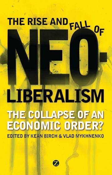 The Rise and Fall of Neoliberalism cover