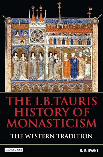 The I.B.Tauris History of Monasticism cover