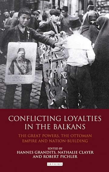 Conflicting Loyalties in the Balkans cover