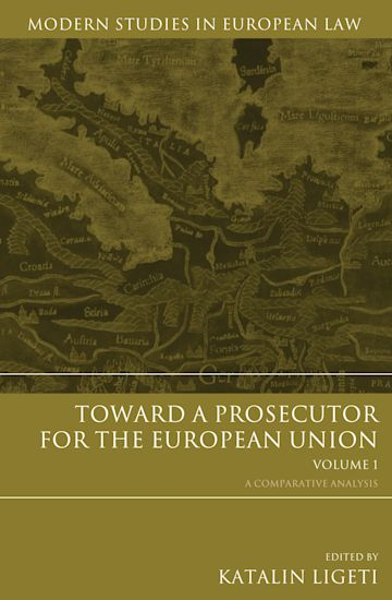 Toward a Prosecutor for the European Union Volume 1 cover