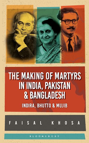 The Making of Martyrs in India, Pakistan & Bangladesh cover