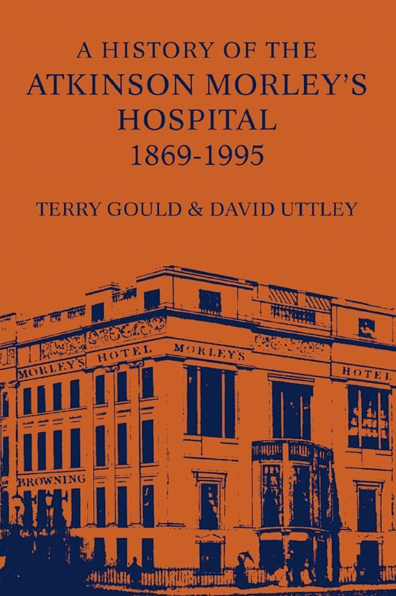 A History of the Atkinson Morley's Hospital 1869-1995 cover
