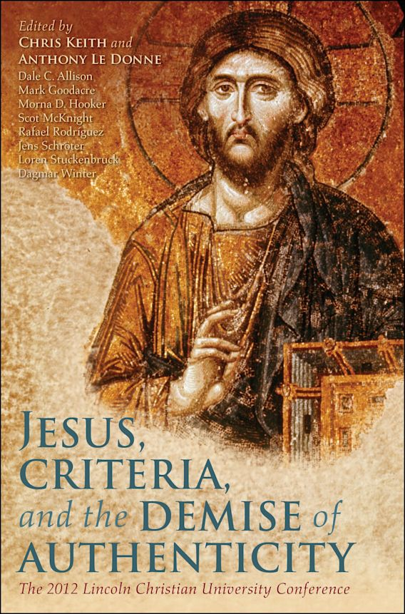 Jesus, Criteria, and the Demise of Authenticity cover