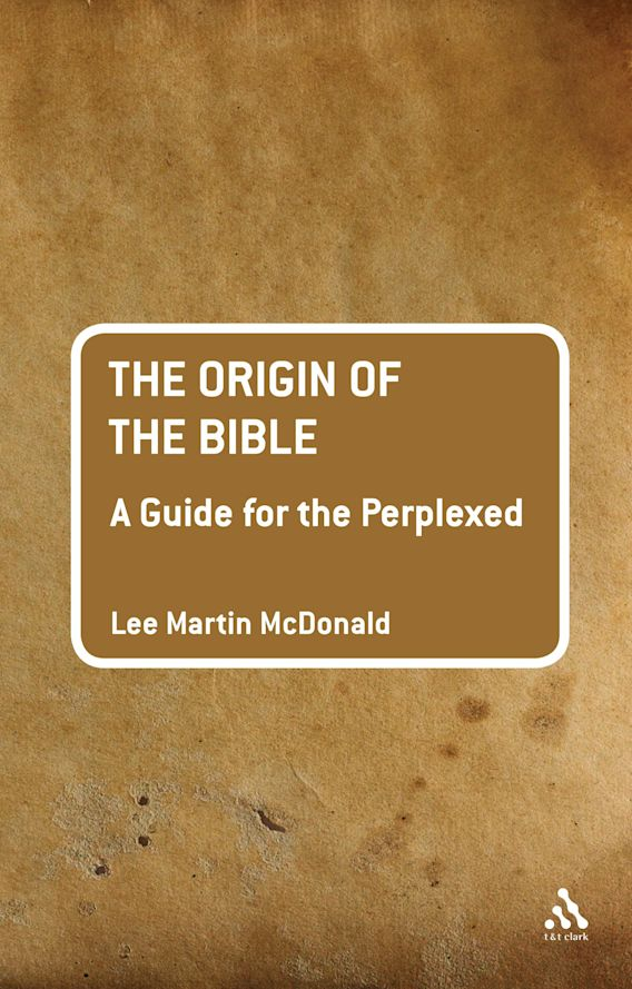 The Origin of the Bible: A Guide For the Perplexed cover