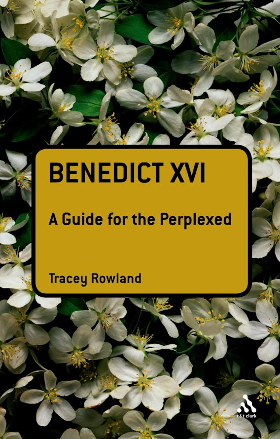 Benedict XVI: A Guide for the Perplexed cover
