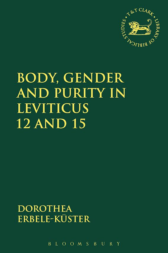 Body, Gender and Purity in Leviticus 12 and 15 cover