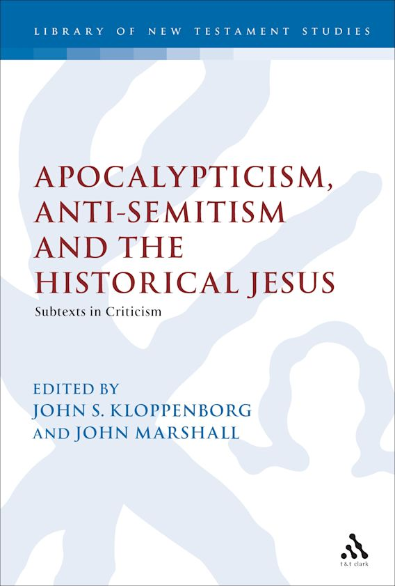 Apocalypticism, Anti-Semitism and the Historical Jesus cover