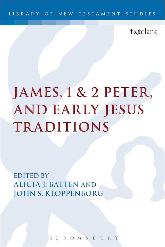 James, 1 & 2 Peter, and Early Jesus Traditions cover