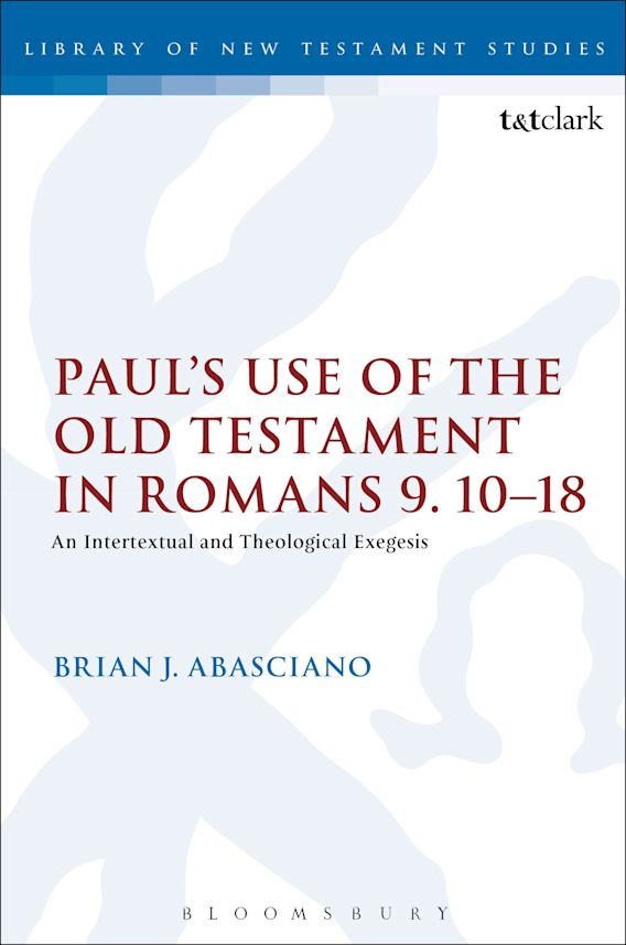 Paul's Use of the Old Testament in Romans 9.10-18 cover