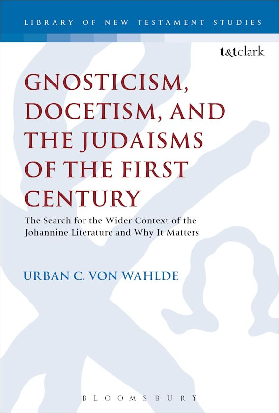 Gnosticism, Docetism, and the Judaisms of the First Century cover