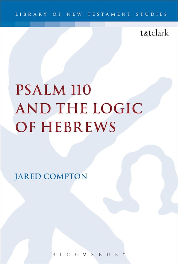 Psalm 110 and the Logic of Hebrews cover