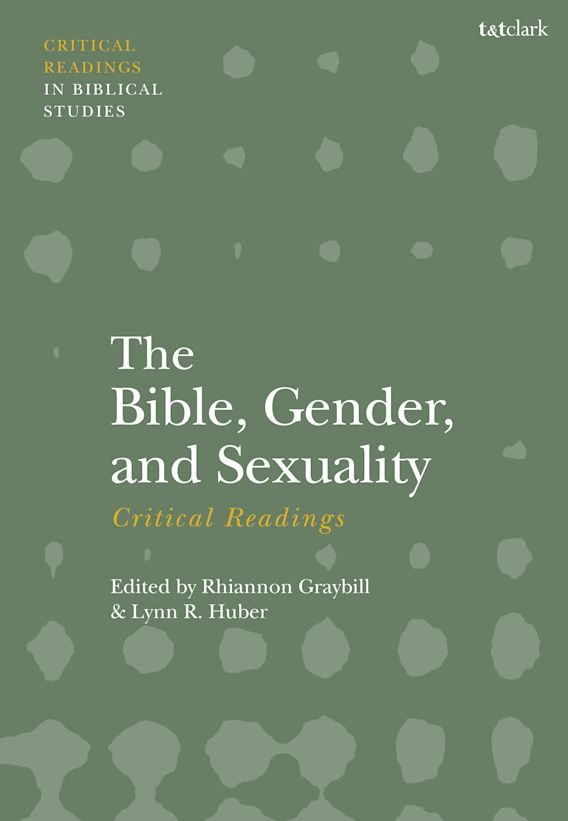 The Bible, Gender, and Sexuality: Critical Readings cover