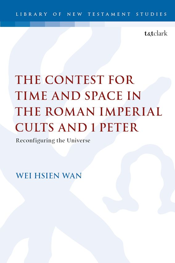 The Contest for Time and Space in the Roman Imperial Cults and 1 Peter cover