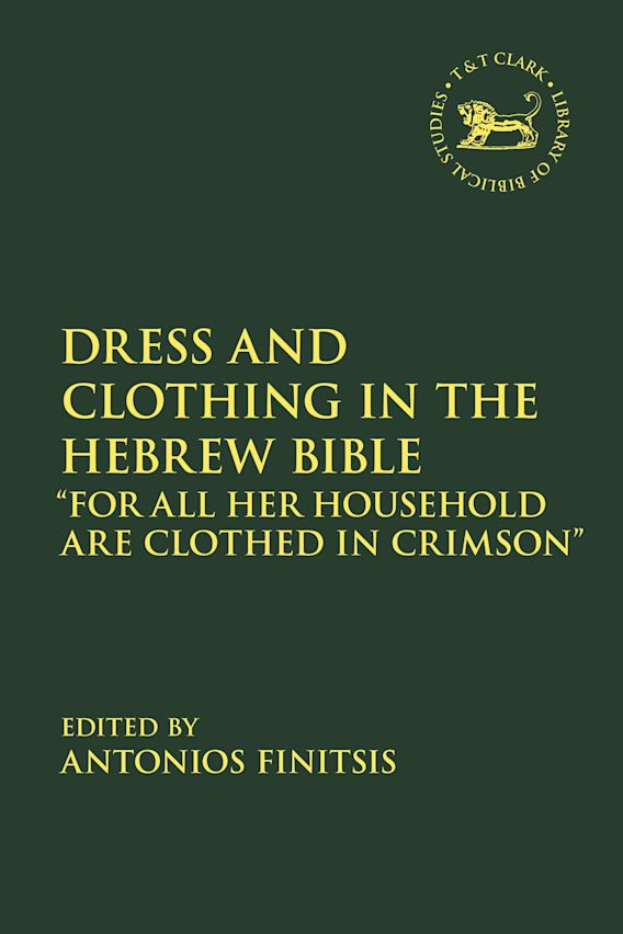 Dress and Clothing in the Hebrew Bible cover