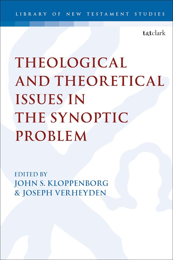 Theological and Theoretical Issues in the Synoptic Problem cover