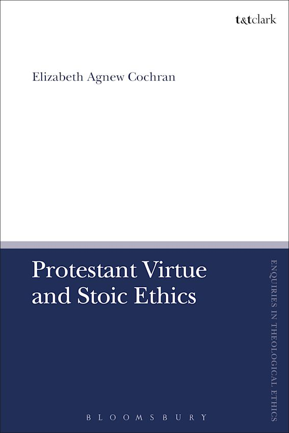 Protestant Virtue and Stoic Ethics cover