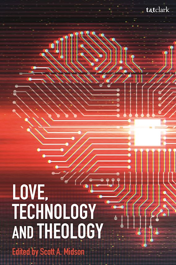 Love, Technology and Theology cover