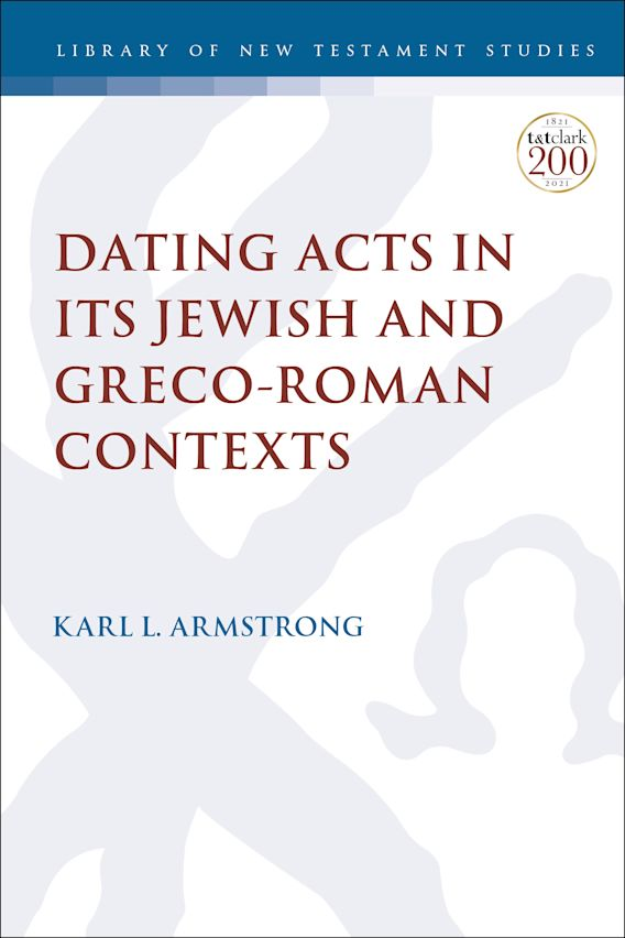 Dating Acts in its Jewish and Greco-Roman Contexts cover