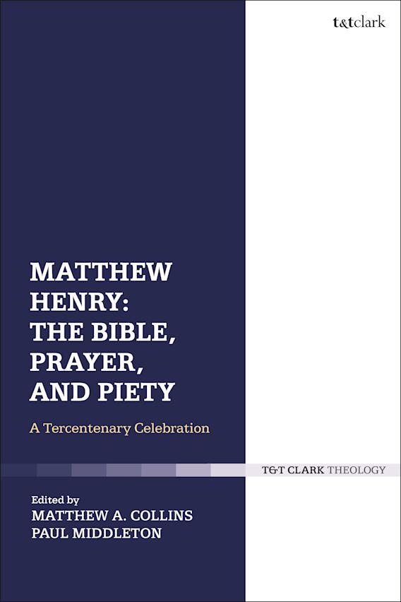 Matthew Henry: The Bible, Prayer, and Piety cover