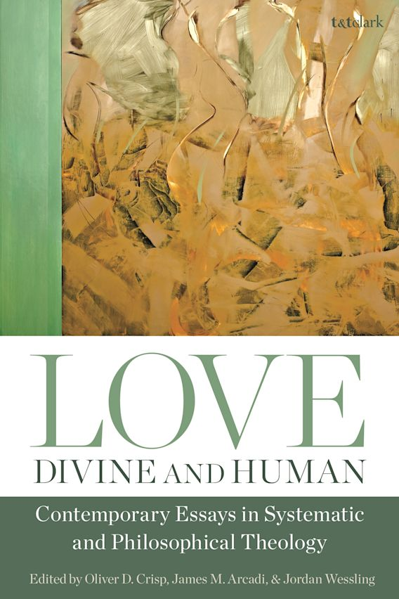 Love, Divine and Human: Contemporary Essays in Systematic and Philosophical Theology cover