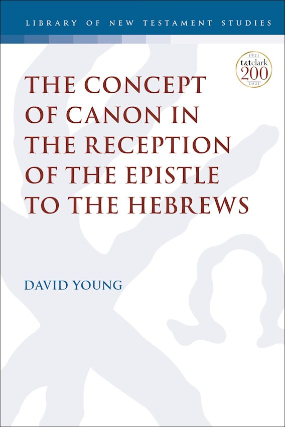 The Concept of Canon in the Reception of the Epistle to the Hebrews cover