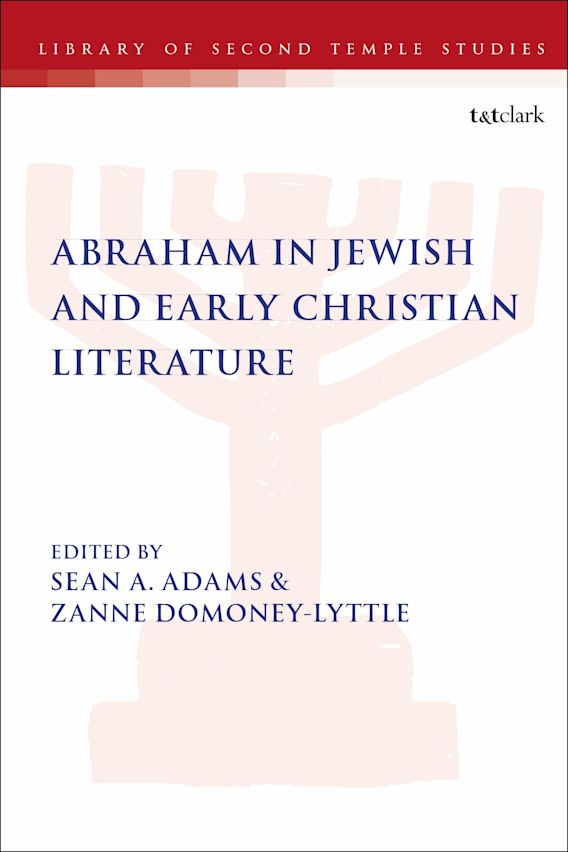 Abraham in Jewish and Early Christian Literature cover