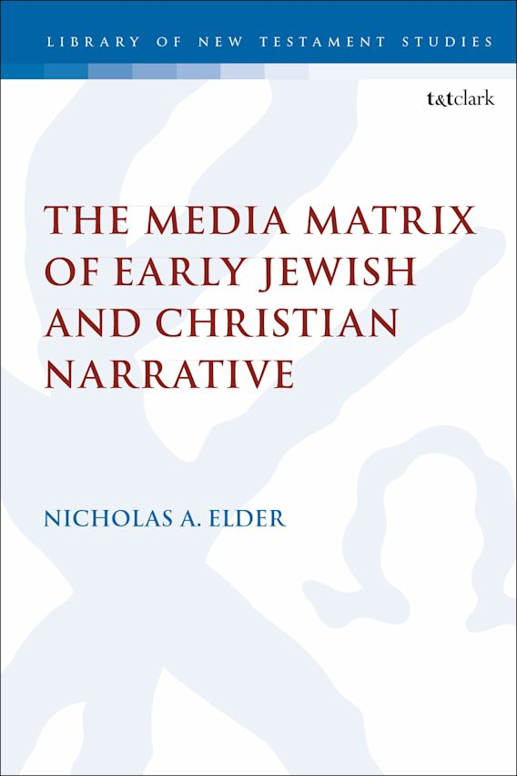 The Media Matrix of Early Jewish and Christian Narrative cover