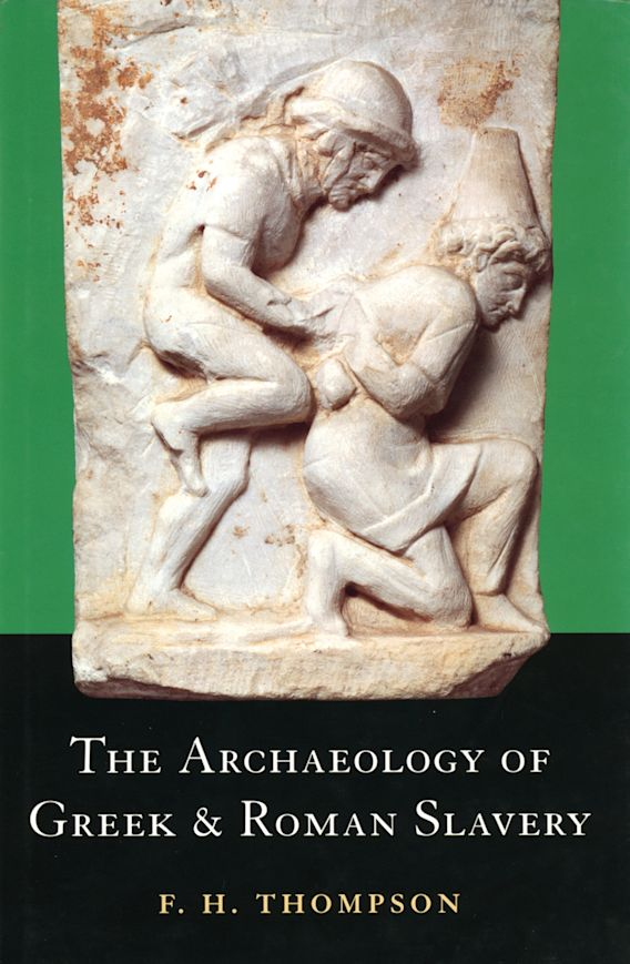 The Archaeology of Greek and Roman Slavery cover