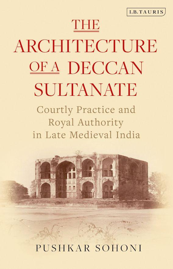 The Architecture of a Deccan Sultanate cover