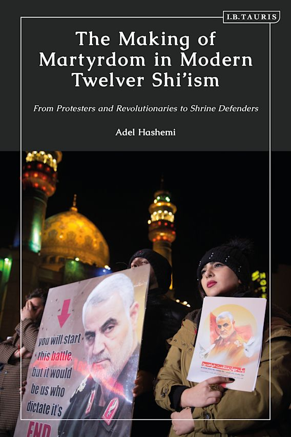 The Making of Martyrdom in Modern Twelver Shi'ism cover