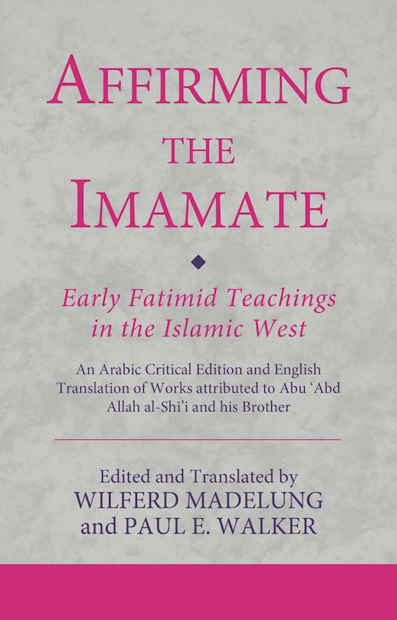 Affirming the Imamate: Early Fatimid Teachings in the Islamic West cover