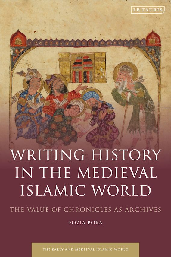 Writing History in the Medieval Islamic World cover