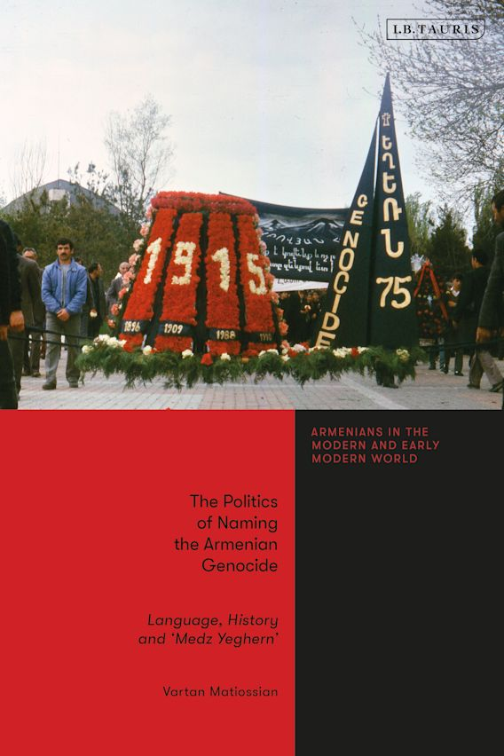 The Politics of Naming the Armenian Genocide cover
