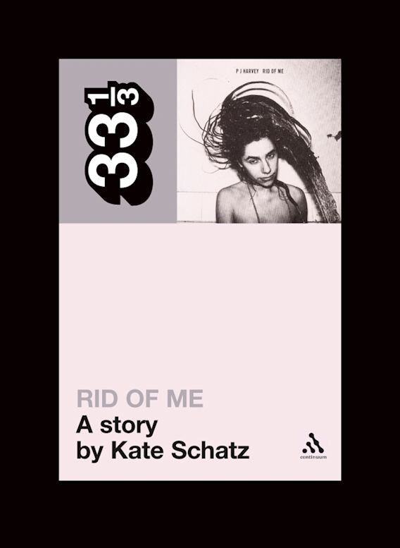 PJ Harvey's Rid of Me: A Story cover