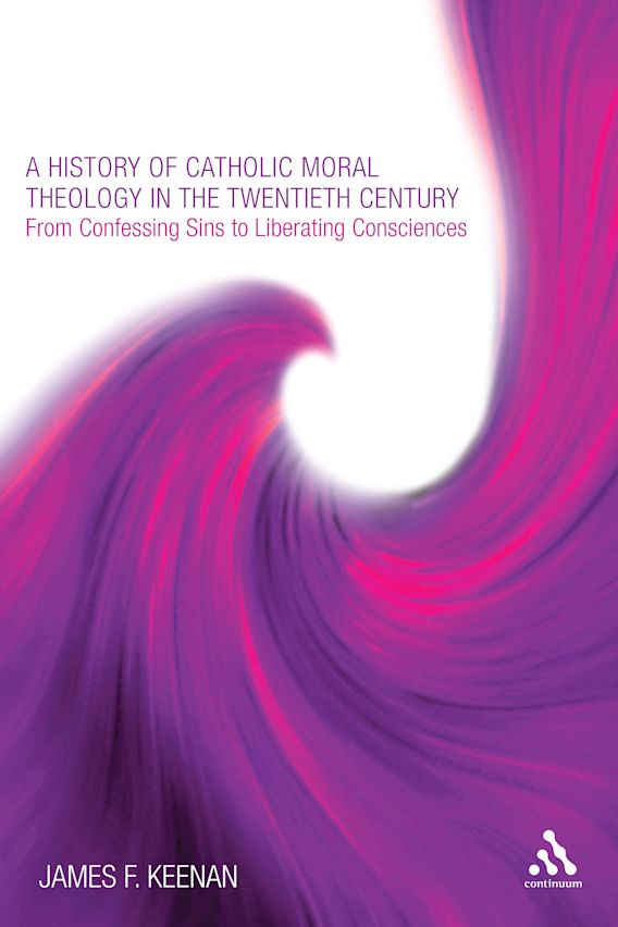 A History of Catholic Moral Theology in the Twentieth Century cover