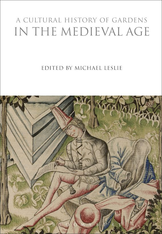 A Cultural History of Gardens in the Medieval Age cover