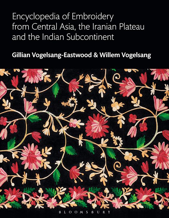 Encyclopedia of Embroidery from Central Asia, the Iranian Plateau and the Indian Subcontinent cover