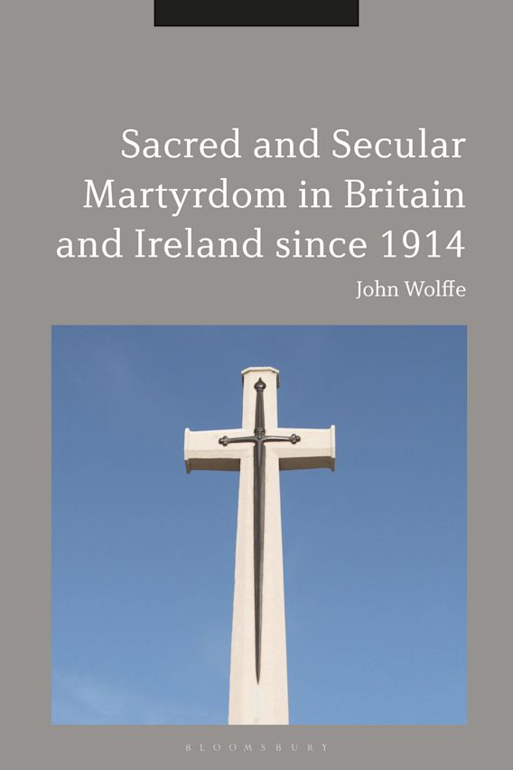 Sacred and Secular Martyrdom in Britain and Ireland since 1914 cover